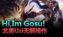 Hi,Im Gosu:北美Uzi全AD无解操作秀!